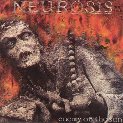 [ Neurosis - 1993 - Enemy Of The Sun ]