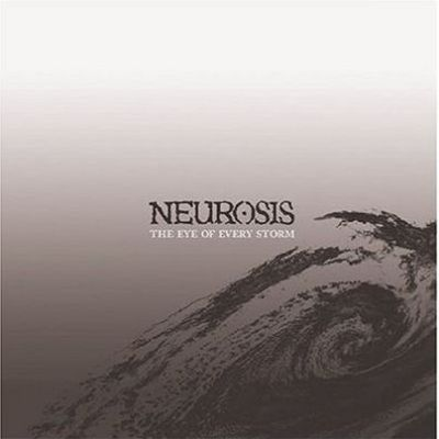 [ Neurosis - 2004 - The Eye Of Every Storm ]