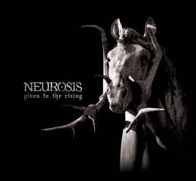 [ Neurosis - 2007 - Given to the Rising ]