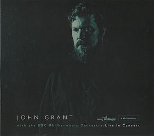 cover: John Grant and the BBC Philharmonic Orchestra : Live in Concert