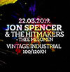 cover: Jon Spencer & The Hitmakers + Thee Melomen @ Vintage Industrial Bar, Zagreb, 22/03/2019