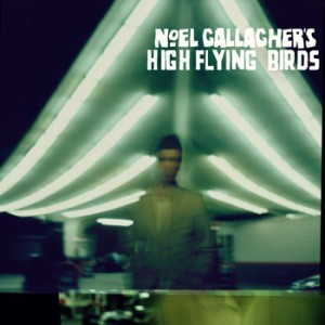 [ noel gallagher - high flying birds ]