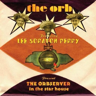 [ The Orb featuring Lee Scratch Perry present THE ORBSERVER in the star house ]